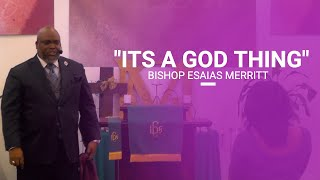 """It's A God Thing"" Bishop Esaias Merritt"