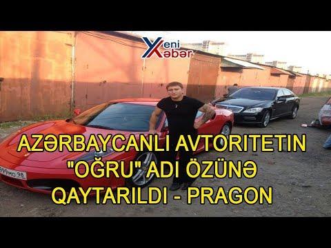 """Azərbaycanlı avtoritetin """"oğru"""" adı özünə qaytarıldı - PRAGON"""