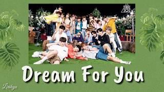 PRODUCE X 101 - Dream For you Lyrics | Terjemahan Indonesia