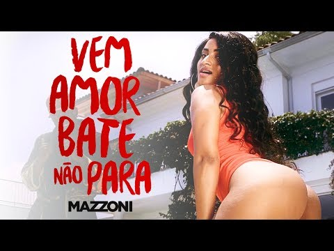 Mazzoni – Vem amor, bate e não para