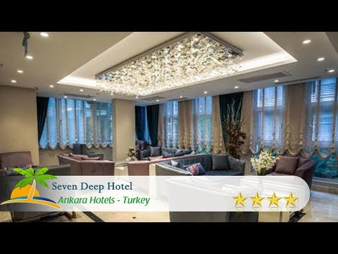 Seven Deep Hotel - Ankara Hotels, Turkey