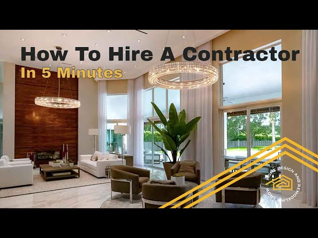 How To Hire A Contractor - TOP TIPS