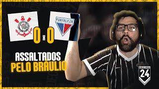 KKKKKKKKKKKK ASSALTADOS PELO BRÁULIO E DUÍLIO ELEITO!!!! (((rEemBoLsO))) - CORINTHIANS 0X0 FORTALEZA