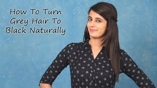 FOMO : How To Turn Grey Hair To Black Naturally