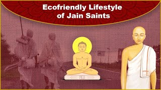Ecofriendly Lifestyle of Jain Saints