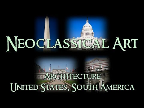 Neoclassical Art - 3 Architecture: United States and South America
