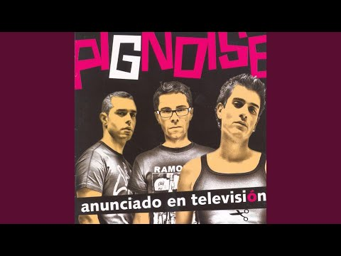 pignoise anunciado en television gratis