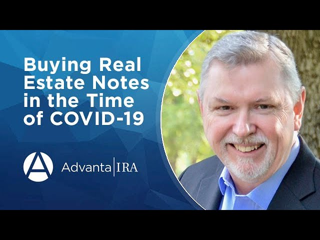 Buying Real Estate Notes in the Time of COVID-19