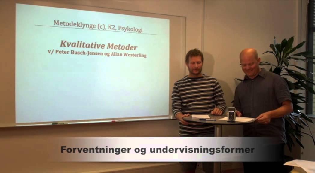 Introduktion til metodekurset kvalitative metoder K2, Allan W. og Peter BJ.