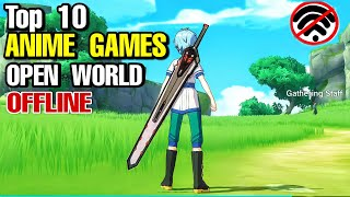Top 10 Best RṖG ANIME GAMES OFFLINE for Android & iOS (OPEN WORLD) for LOW END PHONE Anime games