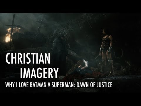 Why I Love Batman V Superman: Dawn Of Justice - Christian Imagery