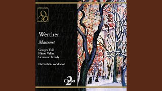 "Werther: Act III, ""Ah mon courage m"