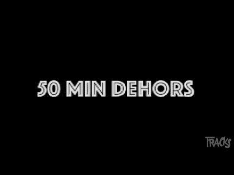 #TRACKS20ANS - 50 minutes dehors