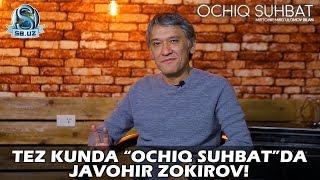 """Tez kunda """"Ochiq suhbat""""da Javohir Zokirov! mp3"""