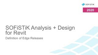 SOFiSTiK Analysis + Design for Revit - Definition of Edge Releases