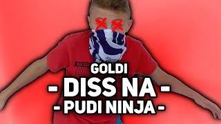 GOLDI - DISS NA PUDI NINJA (Prod. Rujay)