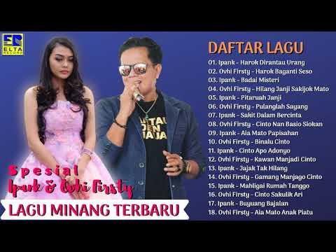 Lagu Minang Terbaru 2019 Terpopuler Saat Ini - Ipank & Ovhi Firsty FULL ALBUM