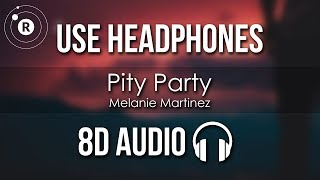 Melanie Martinez - Pity Party (8D AUDIO)