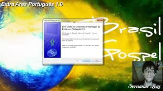Como instalar Ares Galaxy e Extra Ares Português 1.0
