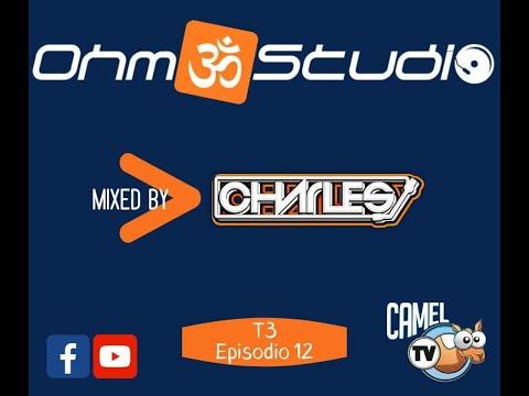 Ohm Studio T3x12 By Dj Charles (parte1) (18.1.20)