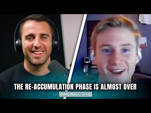 The Re-Accumulation Phase Is Almost Over   Will Clemente   Pomp Podcast #580