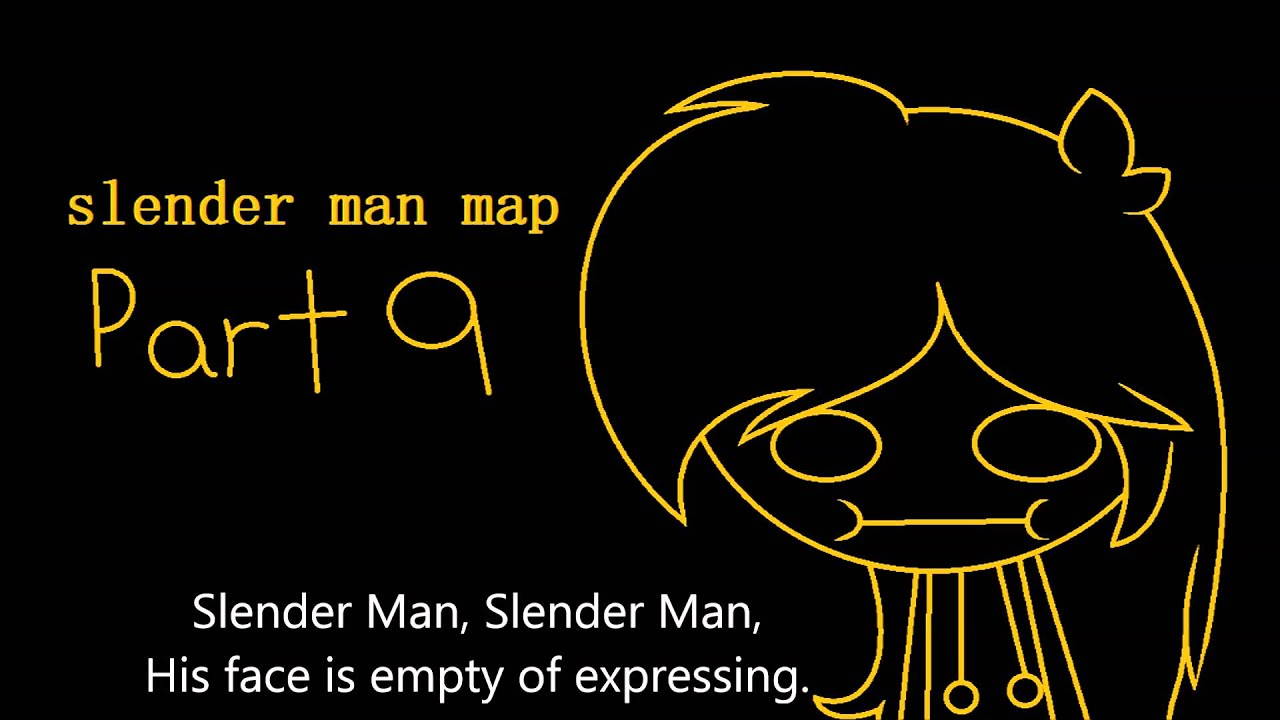 slender man map [CLOSED] on story map, fire map, mario map, minecraft map, marvel map, batman map, mortal kombat map, scary map,