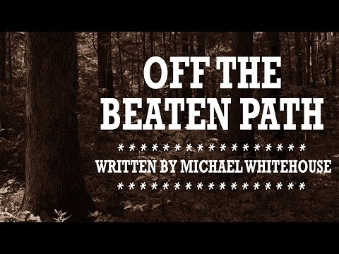 """""""Off the Beaten Path"""" by Michael Whitehouse 