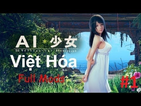 AI SHOUJO / AI GIRL VIỆT HÓA, FULL MODS [ENGLISHUNCEN] GAMEPLAY PART 1