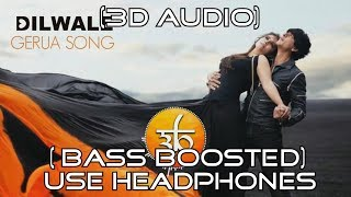 Gerua | 3D Audio | Bass Boosted | Arijit singh | Dilwale | Virtual 3D Audio | HQ
