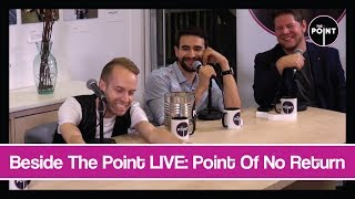 Beside The Point LIVE: Point Of No Return