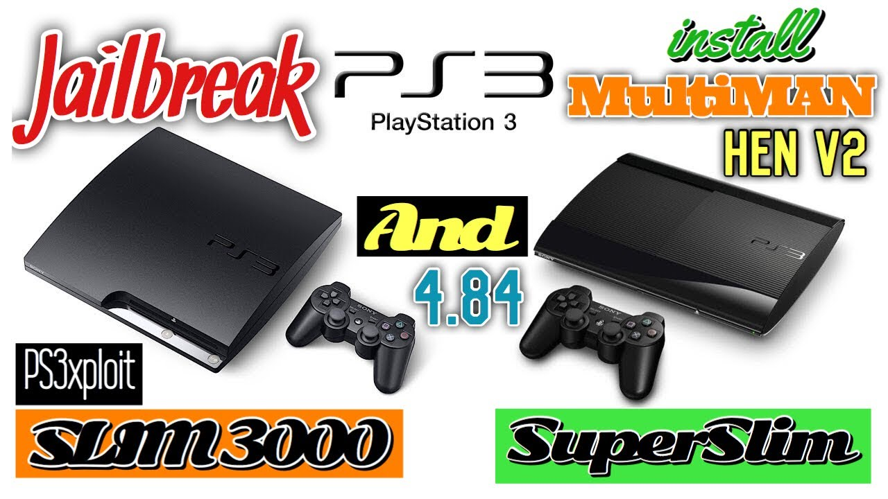 Jailbreak PS3 Super Slim and 3000 4 84 With HEN v2 And install MultiMAN