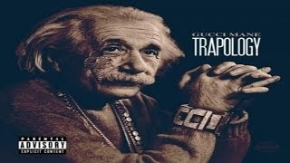 Gucci Mane - Trapology [Full Mixtape] New 2015