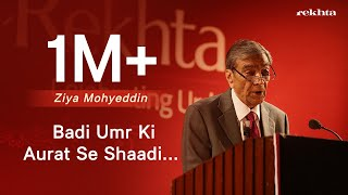 Badi umar ki aurat se shaadi karna recitation by Zia Mohyeddin
