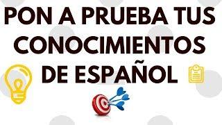 Pon a prueba tus conocimientos: Repaso de español