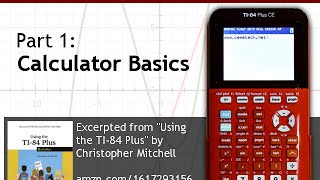 Using Your TI-84 Plus CE Part 1: Basic Math