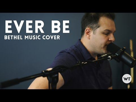 Ever Be (Bethel Music) - acoustic cover - Worship Tutorials