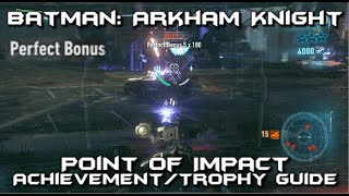 Batman Arkham Knight - Point of Impact Achievement/Trophy Guide