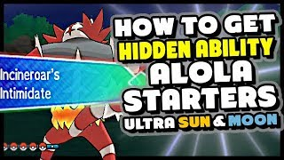 HOW TO GET HIDDEN ABILITY ALOLA STARTERS - Pokemon Ultra Sun and Moon