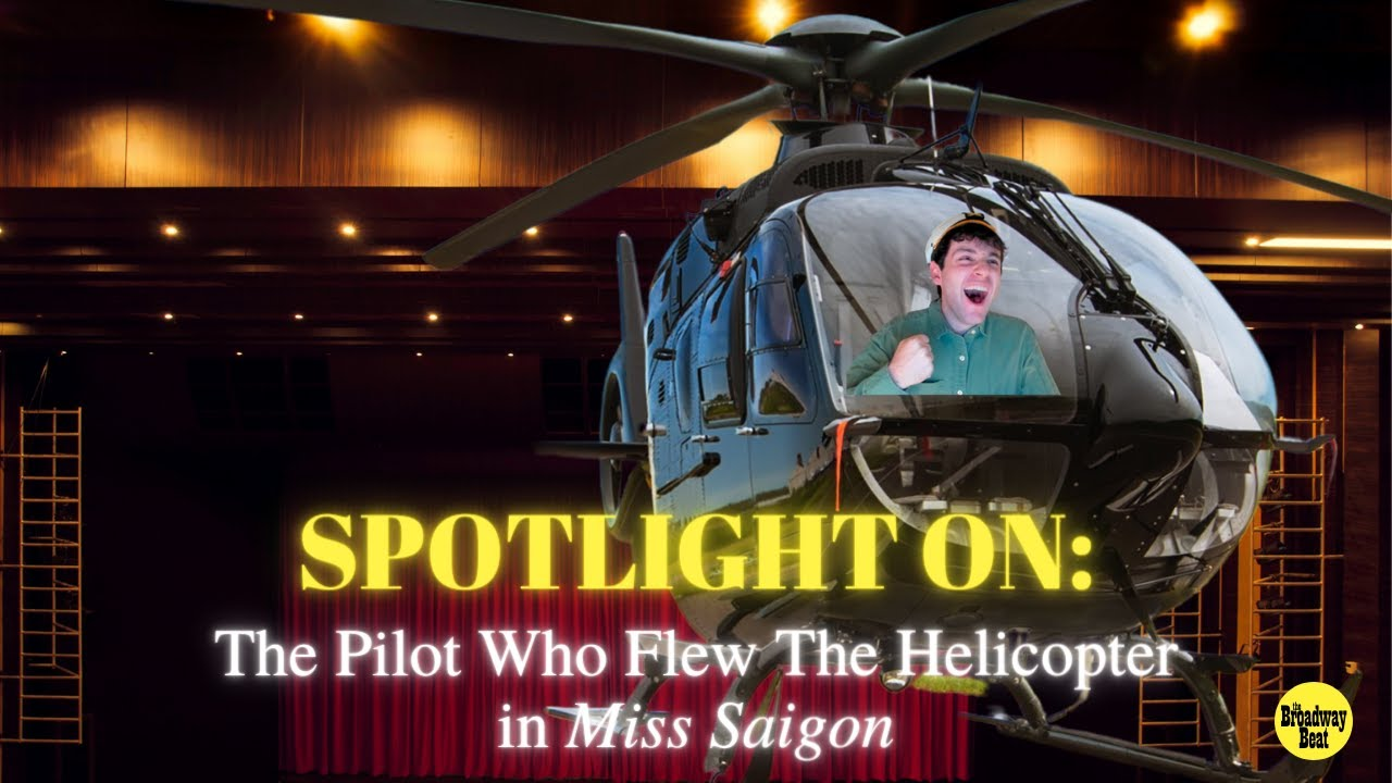 SPOTLIGHT ON: The Pilot Who Flew The Helicopter in Miss Saigon