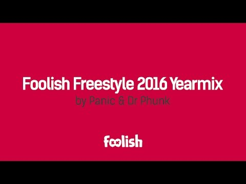 Foolish Freestyle 2016 Yearmix by Panic & Dr Phunk