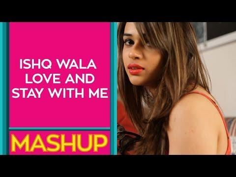 Ishq Wala Love And Stay With Me || Mashup || Shalmali Kholgade