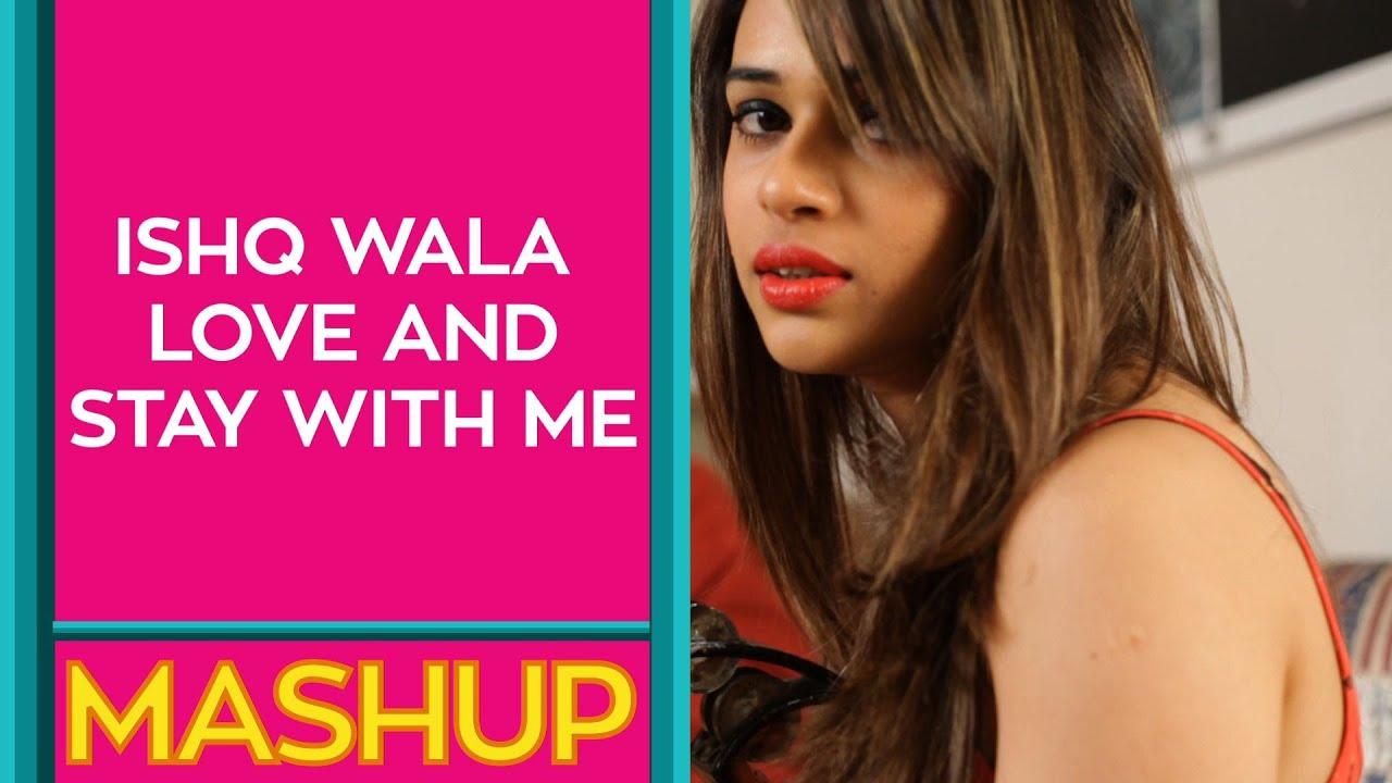 Ishq Wala Love And Stay With Me :: Mashup :: Shalmali Kholgade - YouTube