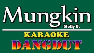 Download Mungkin (Melly G) Karaoke Dangdut
