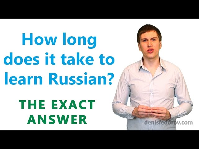 How Long Does It Take To Learn Russian Youtube