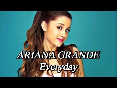 Ariana Grande-Everyday (Lyric)