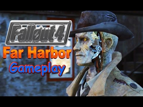 Fallout 4: Far Harbor(DLC)/The First 20 Minutes/Gameplay