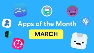 Apps of the Month | iOS and Android | March 2018