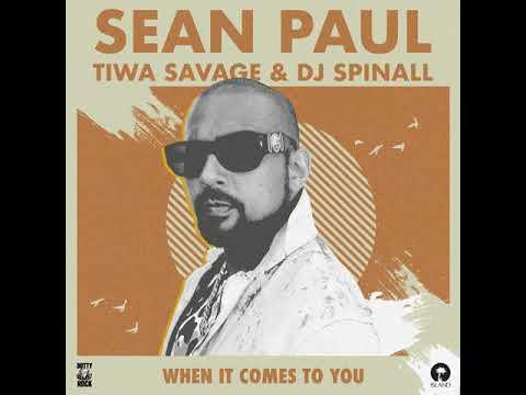 Sean Paul, Tiwa Savage - When It Comes To You (DJ Spinall Remix)