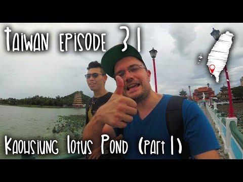 Taiwan episode 31 - Kaohsiung Lotus Pond (part 1)