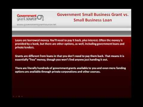 Government Small Business Grant verses Small Business Loan - YouTube